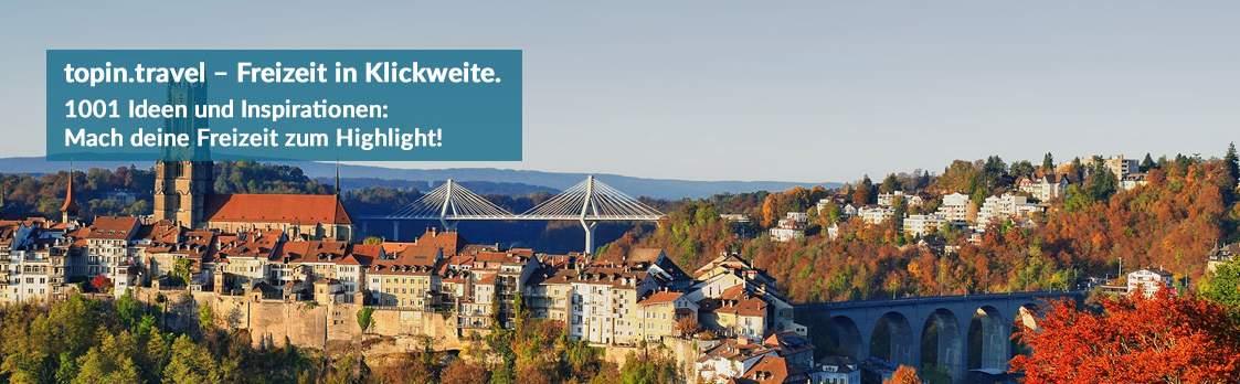 Fribourg / Freiburg - Ausflüge und Sehenswürdigkeiten